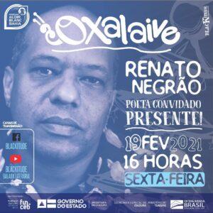 Quinta edição da Oxalaive será com Renato Negrão