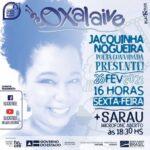 Sexta edição da Oxalaive será com Jacquinha Nogueira e contará com sarau
