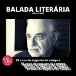 Neste sábado, Balada Literária Mês a Mês comemora os 90 anos de Augusto de Campos
