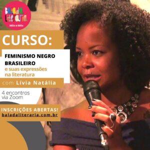 INSCRIÇÕES ABERTAS - 'Feminismo negro brasileiro e suas expressões na literatura', com Lívia Natália