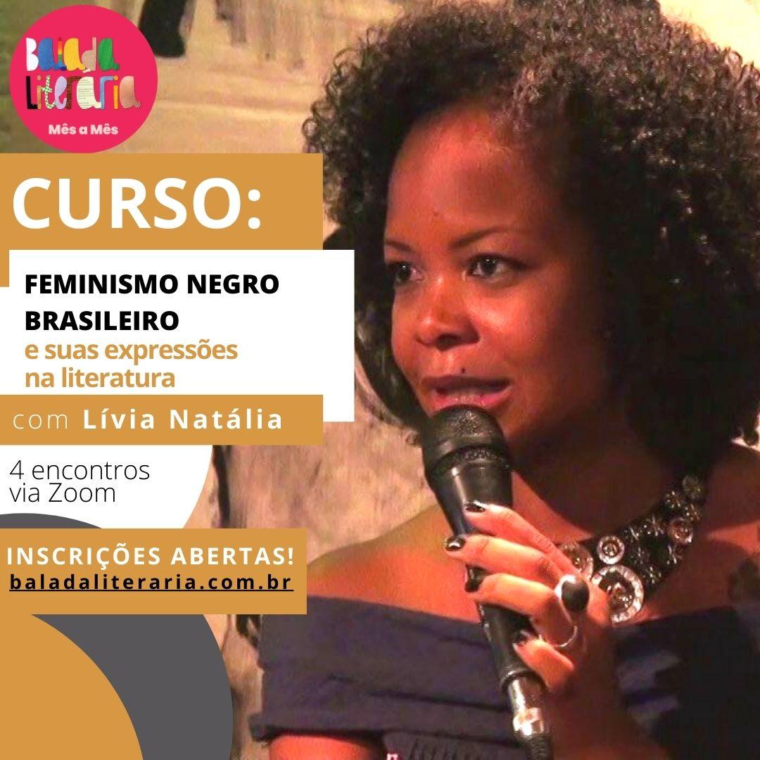 INSCRIÇÕES ABERTAS – 'Feminismo negro brasileiro e suas expressões na literatura', com Lívia Natália