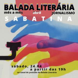 Balada Literária de abril realiza três sabatinas em que jovens autores entrevistam consagrados jornalistas culturais