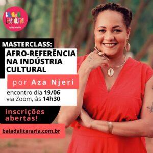 Masterclass: Afro referência na indústria cultural – por Aza Njeri