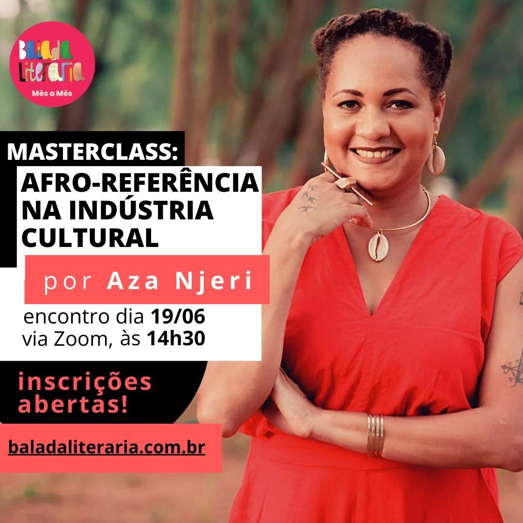 Aza Njeri realiza, na Balada Literária, a masterclass 'Afro-referência na indústria cultural'