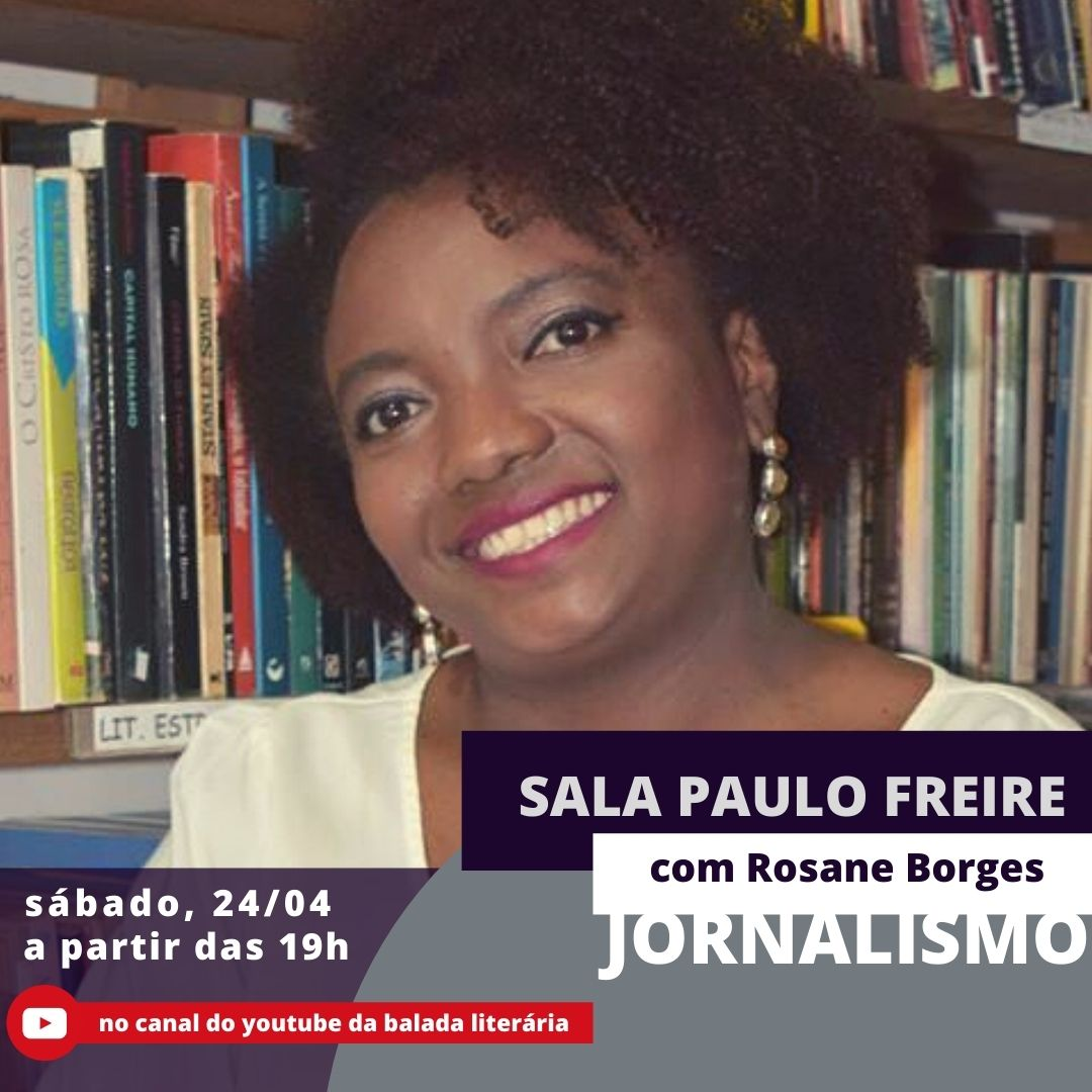 Rosane Borges discute o jornalismo atual na Sala Paulo Freire de abril, da Balada Literária Mês a Mês