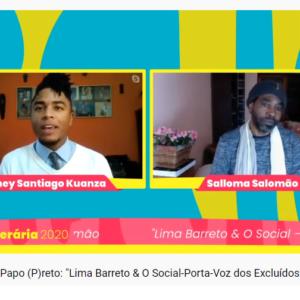 Balada Literária 2020: Especial Papo (P)reto - 'Lima Barreto & O Social-Porta-Voz dos Excluídos', com Salloma Salomão e Sidney Santiago Kuanza