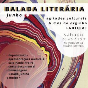 Balada Literária de junho faz uma homenagem aos agitadores culturais e ao mês do orgulho LGBTQIA+
