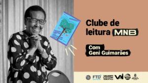 Clube de Leitura Mulheres Negras na Biblioteca com Geni Guimarães