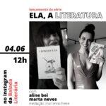 Estreia da série 'Ela, a Literatura' com Aline Bei e Marta Neves