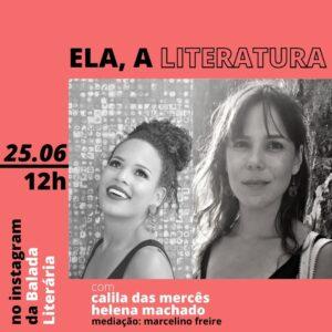Calila das Mercês e Helena Machado são as convidadas da série 'Ela, a Literatura'