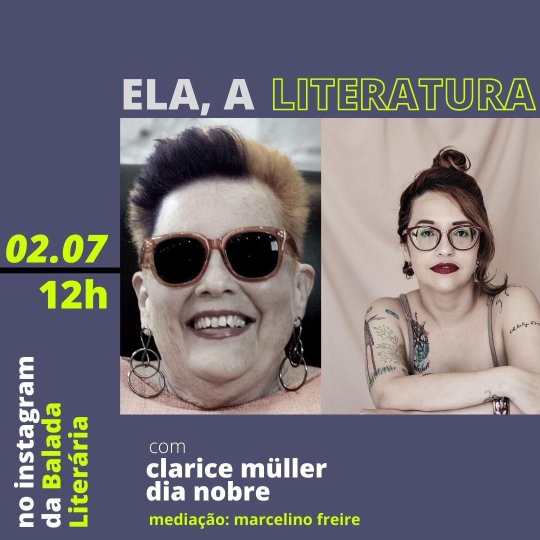 Clarice Müller e Dia Nobre são as convidadas da série 'Ela, a Literatura'