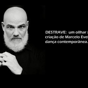 Documentário - DESTRAVE: um olhar sobre a criação de Marcelo Evelin na dança contemporânea