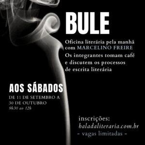 Bule – oficina literária matinal com Marcelino Freire [inscrições abertas]