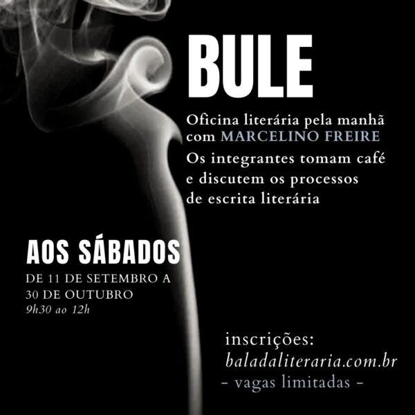 Bule – oficina literária matinal com Marcelino Freire