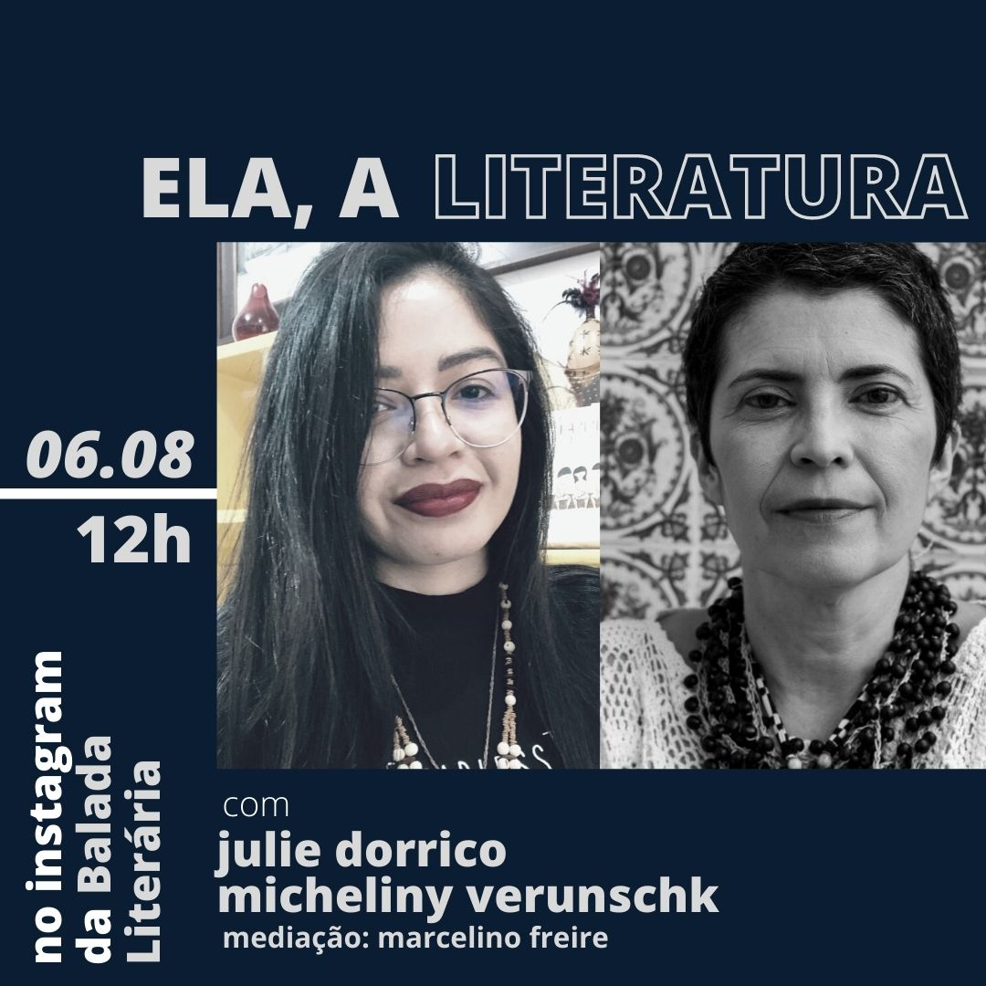 Julie Dorrico e Micheliny Verunschk são as convidadas da série 'Ela, a Literatura'