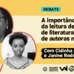 Balada Literária exibe o debate, promovido pelo Mulheres Negras na Biblioteca, 'A importância da leitura de obras de literatura infantil de autoras negras', com Cidinha da Silva e Janine Rodrigues